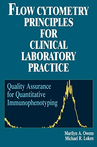 Flow Cytometry Principles for Clinical Laboratory Practice: Quality Assurance for Quantitative Immunophenotyping 9780471021766