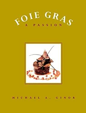 Foie Gras: A Passion 9780471293187