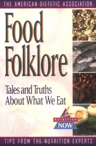 Food Folklore: Tales and Truths about What We Eat 9780471347163