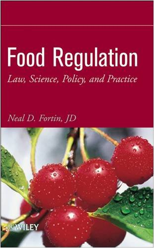 Food Regulation: Law, Science, Policy, and Practice 9780470127094