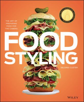 Food Styling: The Art of Preparing Food for the Camera 9780470080191
