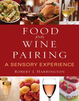 Food and Wine Pairing: A Sensory Experience 9780471794073