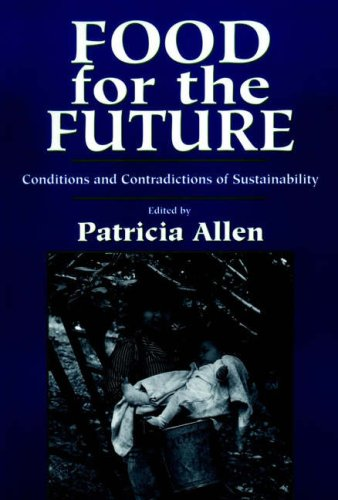Food for the Future: Conditions and Contradictions of Sustainability 9780471580829