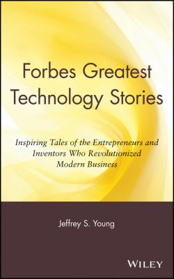 Forbes Greatest Technology Stories 9780471243748
