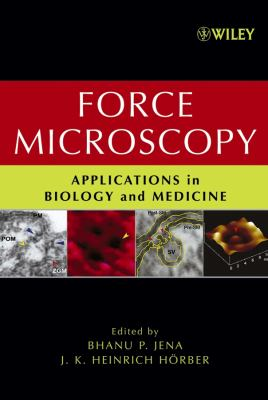 Force Microscopy: Applications in Biology and Medicine 9780471396284