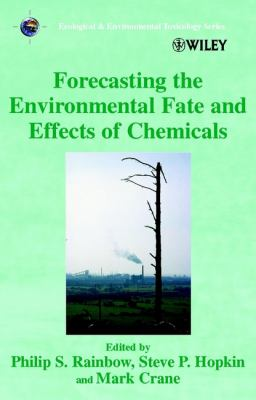 Forecasting the Environmental Fate and Effects of Chemicals 9780471491798