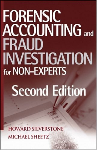 Forensic Accounting and Fraud Investigation for Non-Experts 9780471784876