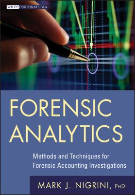 Forensic Analytics: Methods and Techniques for Forensic Accounting Investigations 9780470890462