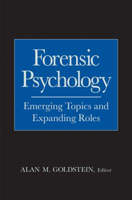Forensic Psychology: Emerging Topics and Expanding Roles 9780471714071