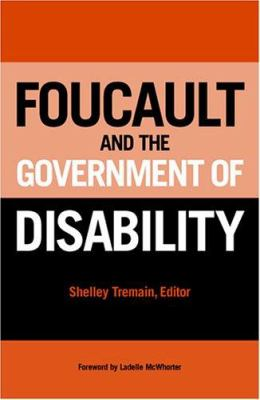 Foucault and the Government of Disability 9780472068760