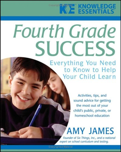 Fourth Grade Success: Everything You Need to Know to Help Your Child Learn 9780471468196