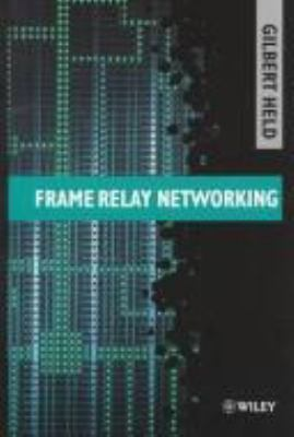 Frame Relay Networking 9780471985785