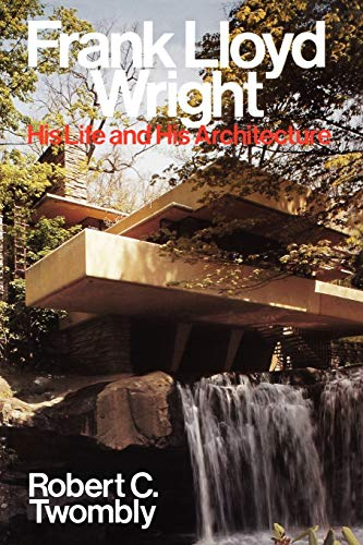 Frank Lloyd Wright: His Life and His Architecture 9780471857976