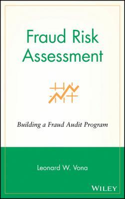 Fraud Risk Assessment: Building a Fraud Audit Program 9780470129456