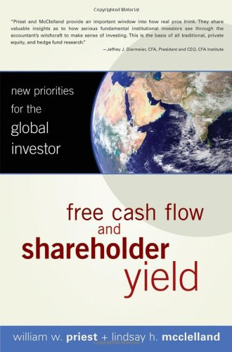 Free Cash Flow and Shareholder Yield: New Priorities for the Global Investor 9780470128336