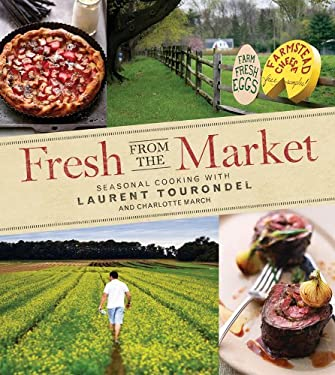 Fresh from the Market: Seasonal Cooking with Laurent Tourondel 9780470402429