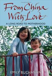 From China with Love: A Long Road to Motherhood 1506597