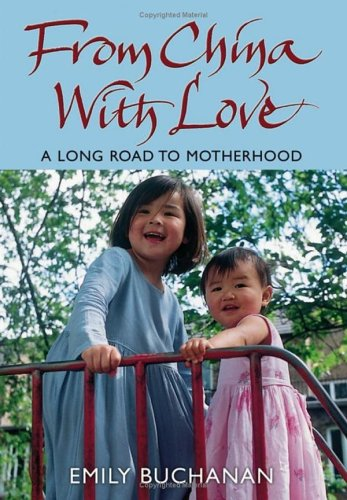 From China with Love: A Long Road to Motherhood 9780470093436