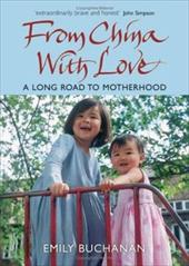 From China with Love: A Long Road to Motherhood 1506598