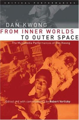 From Inner Worlds to Outer Space: The Multimedia Performances of Dan Kwong 9780472068661