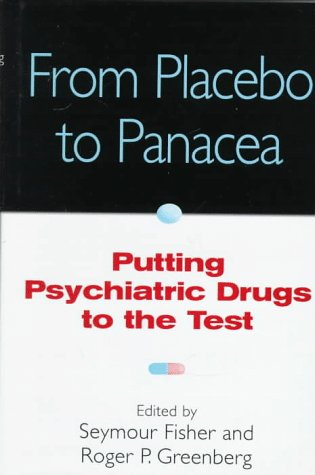 From Placebo to Panacea: Putting Psychiatric Drugs to the Test 9780471148487