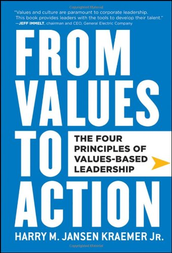 From Values to Action: The Four Principles of Values-Based Leadership 9780470881255