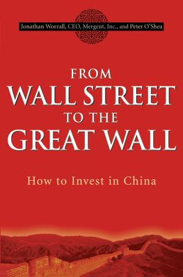 From Wall Street to the Great Wall: How to Invest in China 9780470109113