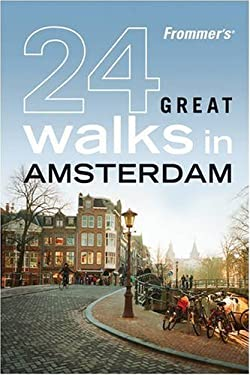 Frommer's 24 Great Walks in Amsterdam 9780470453681