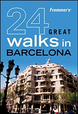 Frommer's 24 Great Walks in Barcelona 9780470453735