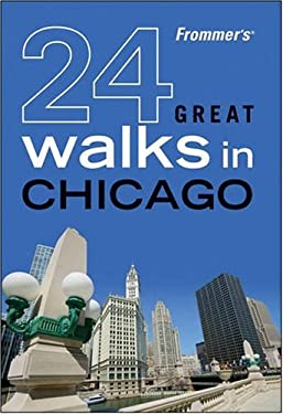 Frommer's 24 Great Walks in Chicago 9780470453759