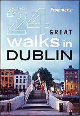 Frommer's 24 Great Walks in Dublin 9780470453742