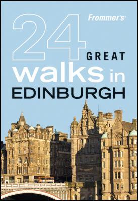Frommer's 24 Great Walks in Edinburgh 9780470453728