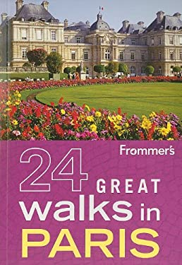 Frommer's 24 Great Walks in Paris 9780470928172
