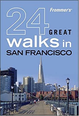 Frommer's 24 Great Walks in San Francisco 9780470453698