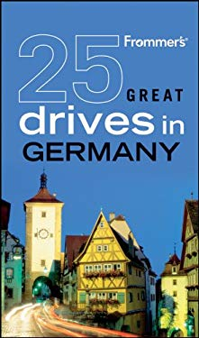 Frommer's 25 Great Drives in Germany 9780470560273