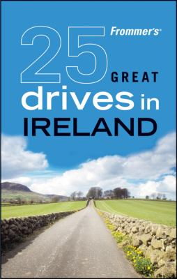 Frommer's 25 Great Drives in Ireland 9780470560242
