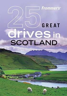 Frommer's 25 Great Drives in Scotland 9780470423394