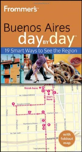 Frommer's Buenos Aires Day by Day [With Fold-Out Map] 9780470160114
