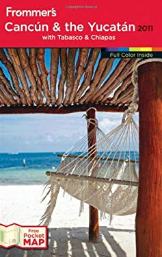 Frommer's Cancun and the Yucatan: With Tabasco & Chiapas [With Map] 9780470614327