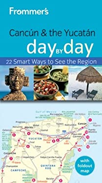 Frommer's Cancun & the Yucatan Day by Day [With Map] 9780470497685