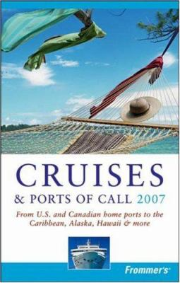 Frommer's Cruises & Ports of Call: From U.S. & Canadian Home Ports to the Caribbean, Alaska, Hawaii & More 9780471788645