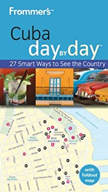 Frommer's Cuba Day by Day [With Map] 9780470721612