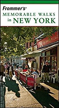Frommer's Memorable Walks in New York 9780471773399