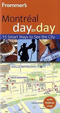 Frommer's Montreal Day by Day [With Map] 9780470507346