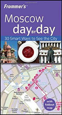 Frommer's Moscow Day by Day [With Map] 9780470723043