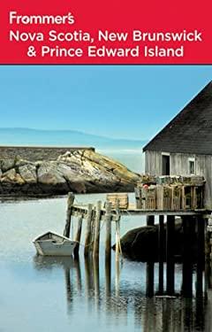 Frommer's Nova Scotia, New Brunswick & Prince Edward Island 9780470582503