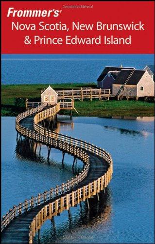 Frommer's Nova Scotia, New Brunswick & Prince Edward Island 9780470257098