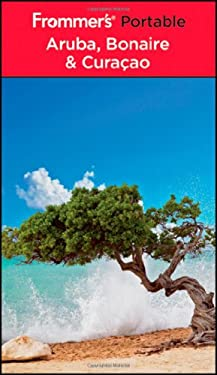 Frommer's Portable Aruba, Bonaire, and Curacao 9780470497371