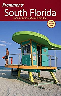 Frommer's South Florida: With the Best of Miami & the Keys [With Foldout Map] 9780470037195