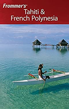 Frommer's Tahiti & French Polynesia 9780470009864